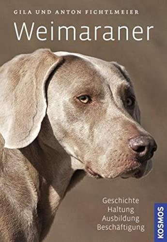 Weimaraner: Geschichte, Haltung, Ausbildung, Beschäftigung: Geschichte, Haltung, Ausbildung, Zucht