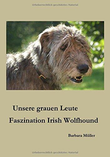 Unsere grauen Leute: Faszination Irish Wolfhound