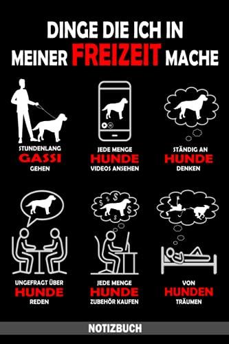 Dinge die Ich in Meiner Freizeit mache Hunde - Notizbuch: Hunde Notzibuch für Hundebesitzer und Hundeliebhaber - tolles Hunde Zubehör - Hundebuch für Hundefreunde
