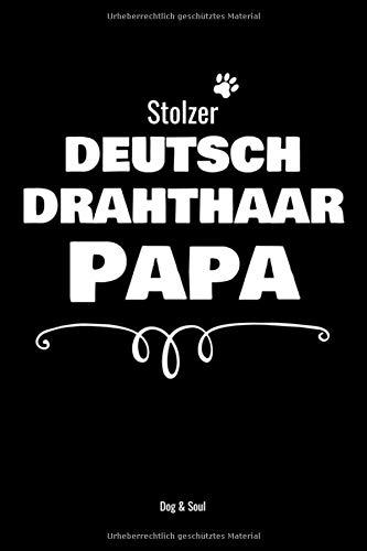 Stolzer Deutsch Drahthaar Papa: Notizbuch für stolze Hundebesitzer | Handtaschenformat | liniert | Perfekt, um auf 120 Seiten alles Wichtige festzuhalten