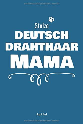 Stolze Deutsch Drahthaar Mama: Notizbuch für stolze Hundebesitzer | Handtaschenformat | liniert | Perfekt, um auf 120 Seiten alles Wichtige festzuhalten