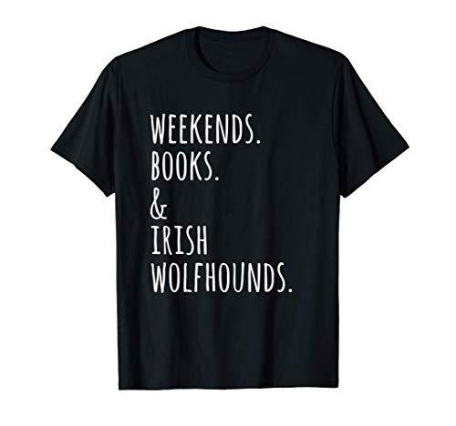 Wochenenden Bücher Irischer Wolfshund Hund T-Shirt
