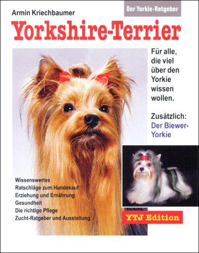 Der Yorkie-Ratgeber: Yorkshire-Terrier