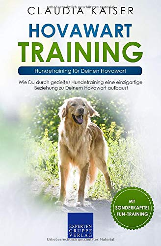 Hovawart Training – Hundetraining für Deinen Hovawart: Wie Du durch gezieltes Hundetraining eine einzigartige Beziehung zu Deinem Hund aufbaust