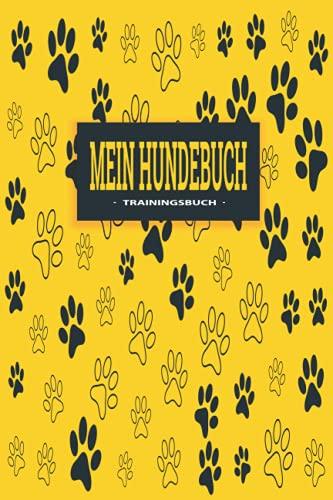 Mein Hundebuch: Hundetagebuch zum ausfüllen   Hundebuch für alle Rassen   Hunde trainingsbuch Hundetraining für deinen Hund   Tolles Hundebuch für Kinder   Schwarz Gelb Pfoten